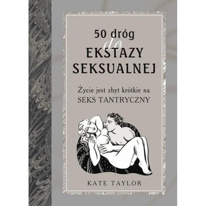 książki erotyczne: 50 dróg do ekstazy seksualnej