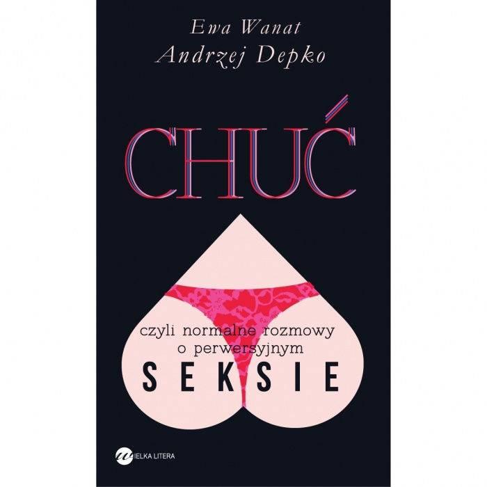 książki erotyczne: Chuć // czyli normalne rozmowy o perwersyjnym seksie