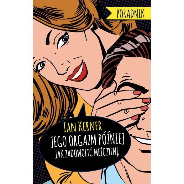 książki erotyczne: Jego orgazm później // poradnik dla myślących kobiet