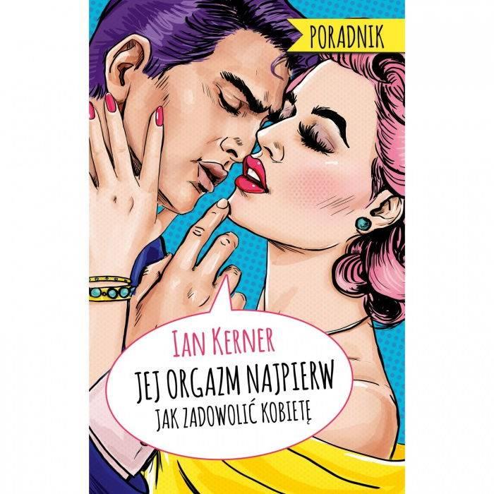 książki erotyczne: Jej orgazm najpierw // poradnik dla myślących mężczyzn