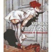 książki erotyczne: Komiks erotyczny // historia w obrazach. Od narodzin do lat 70. XX w.