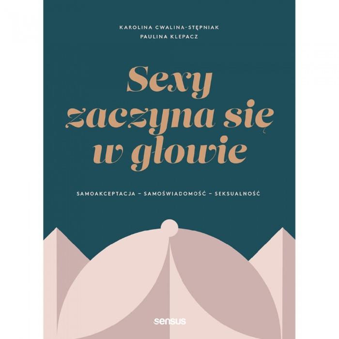 książki erotyczne: Sexy zaczyna się w głowie // Samoakceptacja, samoświadomość, seksualność